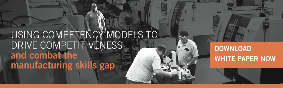 Using Competency Models to Drive Competitiveness and Combat the Manufacturing Skills Gap