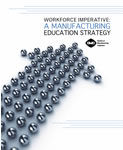 Workforce Imperative: A Manufacturing Education Strategy