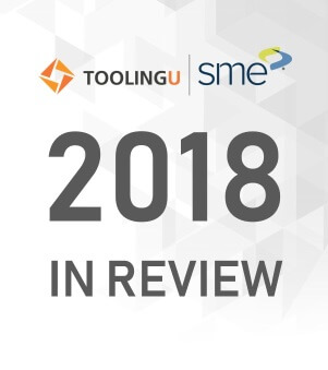 Looking Back at Tooling U-SME's Progress in 2018
