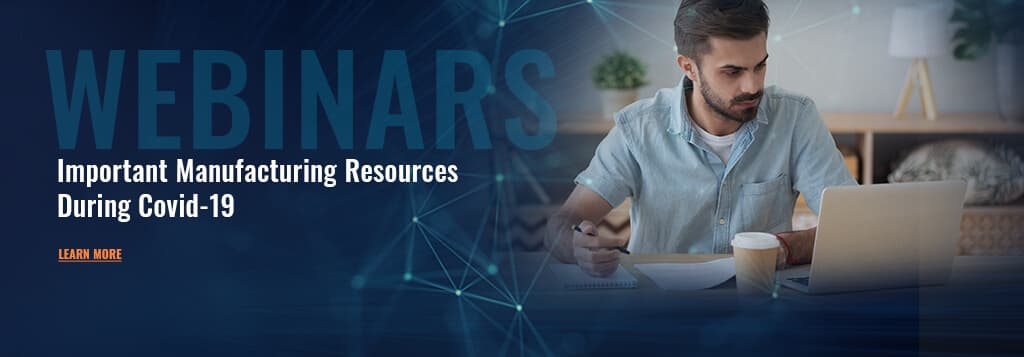 Webinars Important Manufacturing Resources during Covid-19