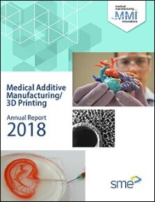 Medical Additive Manufacturing/3D Printing Annual Report 2018